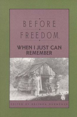 Before Freedom, When I Just Can Remember: Personal Accounts of Slavery in South Carolina