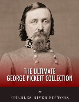 The Ultimate George Pickett Collection