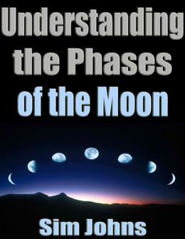 Understanding the Phases of the Moon