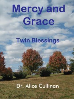 Mercy and Grace: Twin Blessings