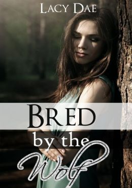 Bred by the Wolf (Werewolf Erotica)