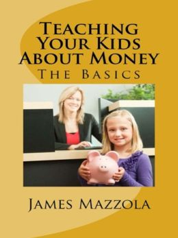 Teaching Your Kids About Money: The Basics