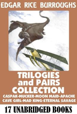Edgar Rice Burroughs Book Trilogies and Pairs Collection (17 Novels) Includes the Caspak (The Land That Time Forgot), The Mucker, Moon Maid, Mad King, Eternal Savage, Cave Girl, & Apache