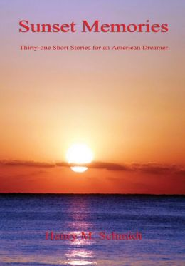 Sunset Memories - Thirty-one Short Stories for an American Dreamer