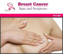 Breast Cancer: Signs and Symptoms