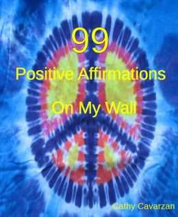 99 Positive Affirmations On My Wall
