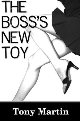 The Boss's New Toy (billionaire romance, dominance)