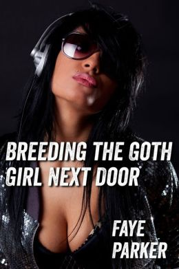 Breeding the Goth Girl Next Door