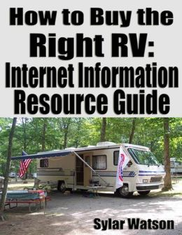 How to Buy the Right RV: Internet Information Resource Guide