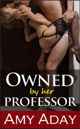 Owned by Her Professor (Erotic Story #2 Some Like It Rough)