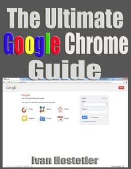 The Ultimate Google Chrome Guide