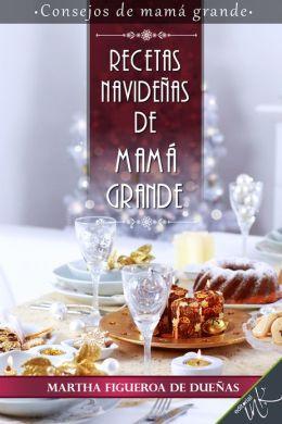 Recetas navideñas de Mamá Grande