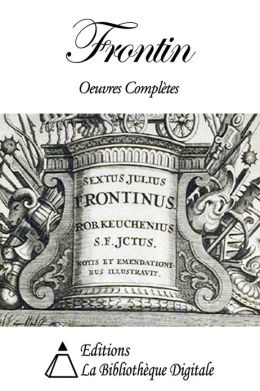 Frontin - Oeuvres Complètes