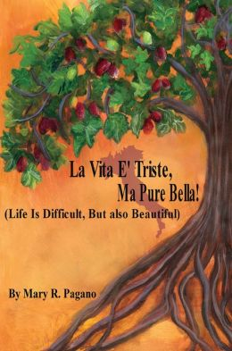 La Vita E' Triste, Ma Pure Bella: Life Is Difficut, But Also Beautiful