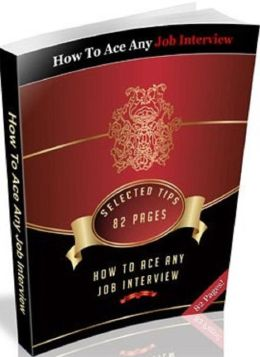Best Careers Job Hunting eBook - How To Ace Any Job Interview - What You Should Ask In An Interview?
