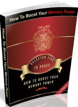 Self Esteem eBook - How To Boost Your Memory Power - Discover Some Little-Known But Highly-Effective Tips And Techniques To Supercharge Your Memory...
