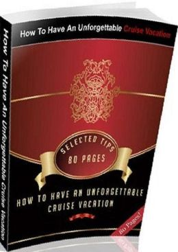 eBook about How To Have An Unforgettable Cruise Vacation - Getting Your Drink On...