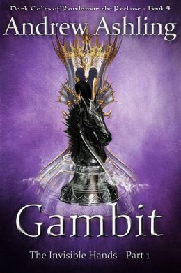 The Invisible Hands - Part 1: Gambit (Dark Tales of Randamor the Recluse, #4)
