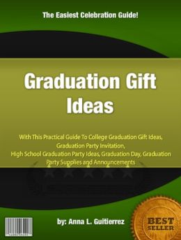 Graduation Gift Ideas: A Practical Guide to College Graduation Gift Ideas, Graduation Party Invitation, High School Graduation Party Ideas, Graduation Day, Graduation Party Supplies and Announcements
