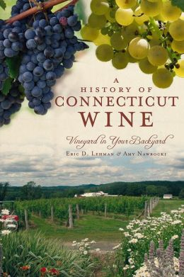 A History of Connecticut Wine: Vineyard in Your Backyard