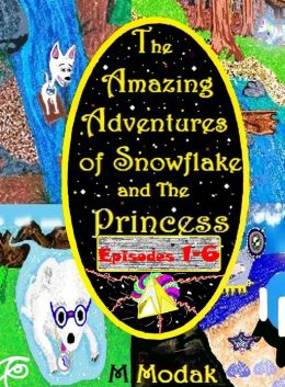 The Amazing Adventures of Snowflake and The Princess Episodes 1-6