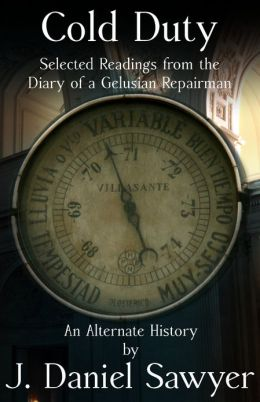 Cold Duty: Selected Readings from the Diary of a Gelusian Repairman