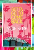Book Cover Image. Title: Gotta Go to Come Back (Short Story), Author: Anne Kemp