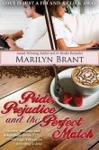 Book Cover Image. Title: Pride, Prejudice and the Perfect Match, Author: Marilyn Brant