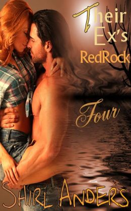 Their Ex's Redrock Four (Texas Alpha, Erotic Romance)