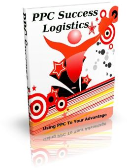 PPC Success Logistics: Using PPC To Your Advantage