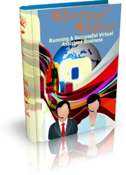 Virtual Vibes: Running A Successful Virtual Assistant Business