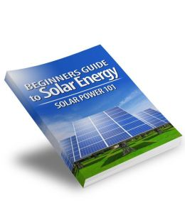 Beginners Guide To Solar Energy