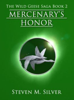 Mercenary's Honor (The Wild Geese Saga, Book 2)