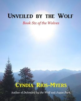 Unveiled by the Wolf - Book Six of the Wolves