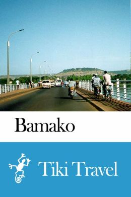 Bamako (Mali) Travel Guide - Tiki Travel