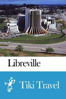Libreville (Gabon) Travel Guide - Tiki Travel