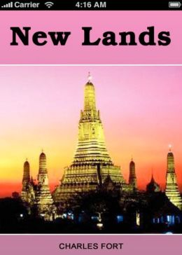 New Lands: A Non Fiction Classic By Charles Fort! AAA+++