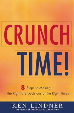 Crunch Time!: 8 Steps for Making the Right Life Decisions at the Right Times