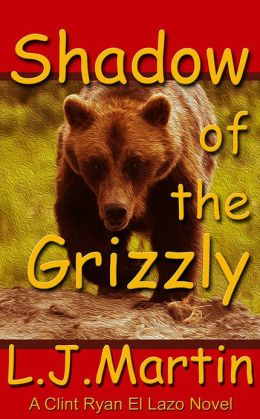 Shadow of the Grizzly - Clint Ryan Series