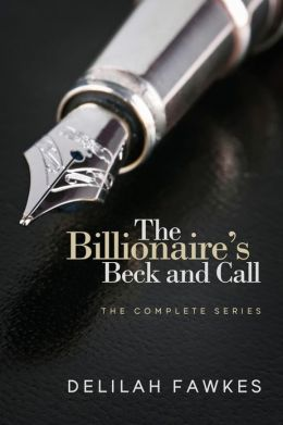The Billionaire's Beck and Call, Book One (A Dominant/Submissive Romance)