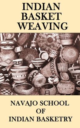 Indian Basket Weaving (Illustrated)