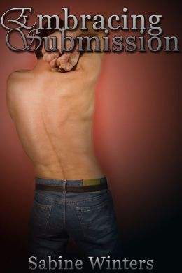 Embracing Submission (Gay BDSM Erotica)