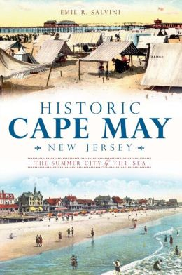Historic Cape May, New Jersey: The Summer City by the Sea