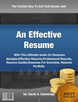 An Effective Resume : With This Ultimate Guide On Resumes Samples,Effective Resume,Professional Resume, Resume Guides,Resumes For Dummies, Resume Portfolio