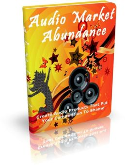 Audio Market Abundance: Create Audio Products That Put Your Competition To Shame