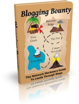 Blogging Bounty: The Network Marketers Guide To Leads Through Blogs