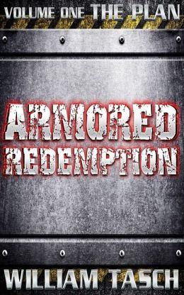 Armored Redemption - Volume 1 - The Plan