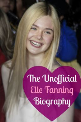 The Unofficial Elle Fanning Biography