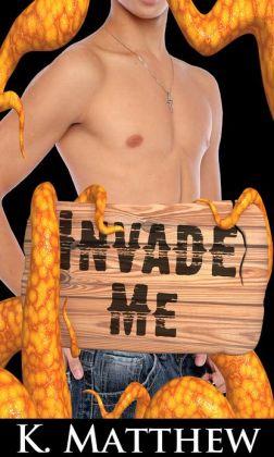 Invade Me (Gay Tentacle Erotica)