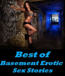 Best of Basement Erotic Sex Stories
